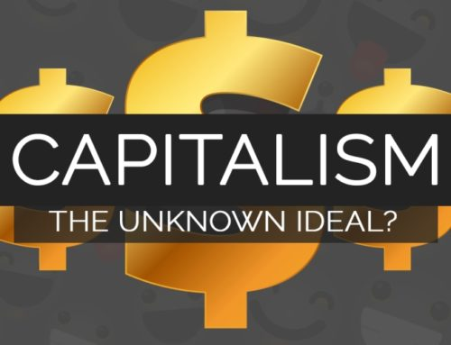 Capitalism – The Unknown Ideal?